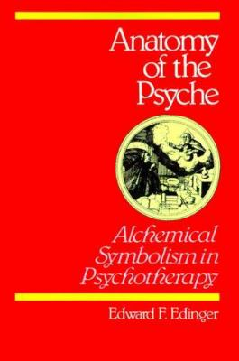 Anatomy of the Psyche: Alchemical Symbolism in Psychotherapy 9780812690095