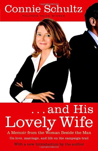 And His Lovely Wife: A Memoir from the Woman Beside the Man 9780812976878