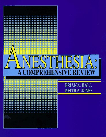 Anesthesia: A Comprehensive Review 9780815141921