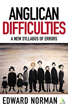 Anglican Difficulties: A New Syllabus of Errors 9780819281005