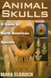 Animal Skulls: A Guide to North American Species 3387419