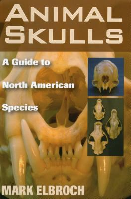 Animal Skulls: A Guide to North American Species 9780811733090