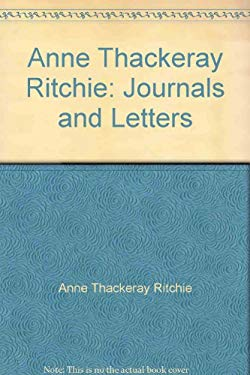 Anne Thackeray Ritchie: Journals and Letters