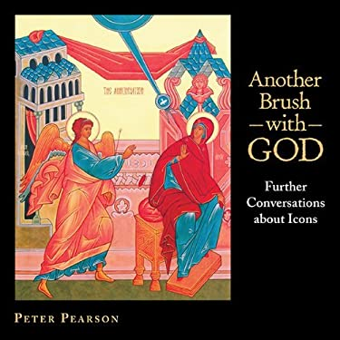 Another Brush with God: Further Conversations about Icons 9780819222985