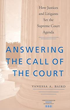 Answering the Call of the Court: How Justices and Litigants Set the Supreme Court Agenda 9780813927756