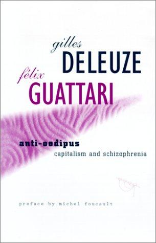 Anti-Oedipus: Capitalism and Schizophrenia 9780816612253