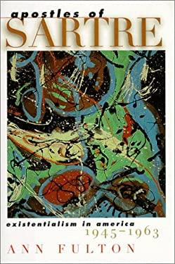 Apostles of Sartre: Existentialism in America, 1945-1963 9780810112902