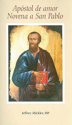 Apostol de Amor Novena A San Pablo = Novena to St. Paul, the Apostle of Love 9780818912849
