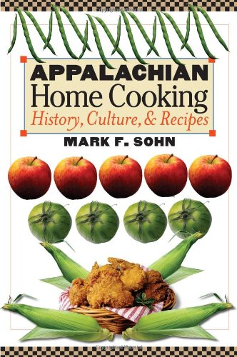 Appalachian Home Cooking: History, Culture, and Recipes 9780813191539