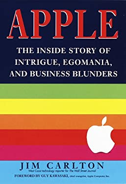 Apple: The Inside Story of Intrigue, Egomania, and Business Blunders 9780812928518