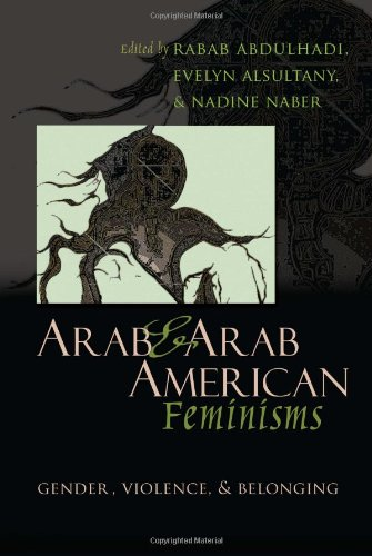 Arab & Arab American Feminisms: Gender, Violence, & Belonging 9780815632238