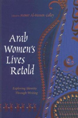 Arab Women's Lives Retold: Exploring Identity Through Writing 9780815631477