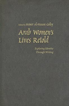 Arab Women's Lives Retold: Exploring Identity Through Writing 9780815631224