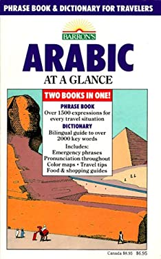 Arabic at a Glance: Phrase Book and Dictionary for Travelers 9780812029796