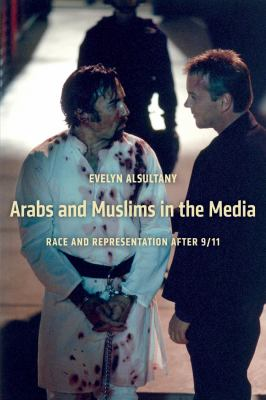 Arabs and Muslims in the Media: Race and Representation After 9/11 9780814707326