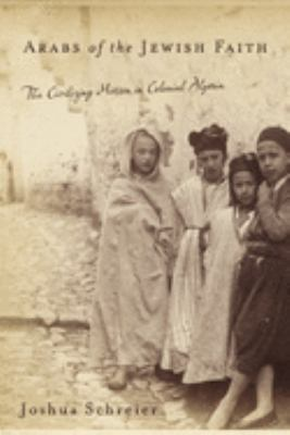 Arabs of the Jewish Faith: The Civilizing Mission in Colonial Algeria