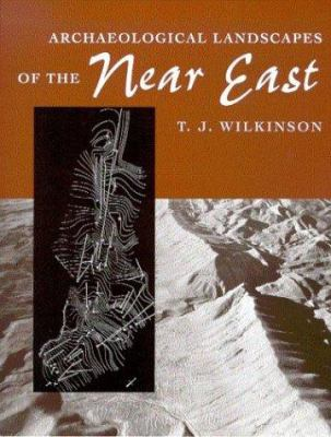 Archaeological Landscapes of the Near East 9780816521746