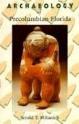 Archaeology of Precolombian Florida 9780813012735