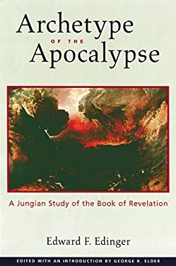 Archetype of the Apocalypse: A Jungian Study of the Book of Revelation 9780812693959