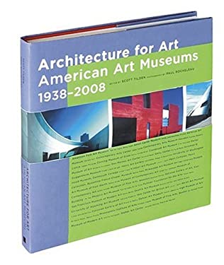 Architecture for Art: American Art Museums, 1938-2008 9780810949607