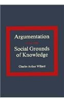 Argumentation and the Social Grounds of Knowledge 9780817300968