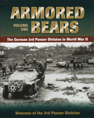 Armored Bears: Vol.1, the German 3rd Panzer Division in World War II 9780811711708