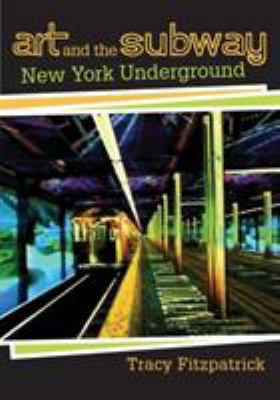 Art and the Subway: New York Underground 9780813544526