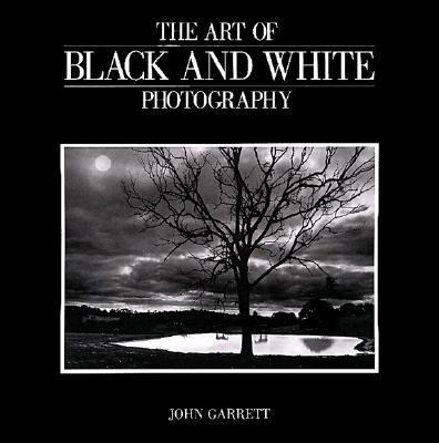 Art of Black and White Photography 9780817435349