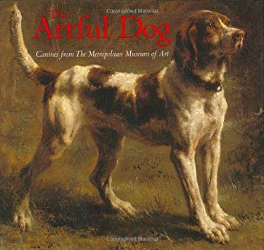 Artful Dog: Canines from the Metropolitan Museum of Art 9780811855419