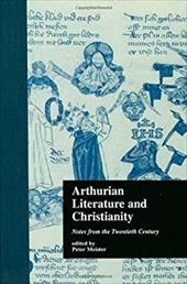Arthurian Literature and Christianity: Notes from the Twentieth Century 3452254