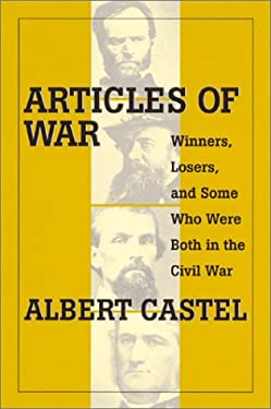 Articles of War: Winners, Losers, and Some Who Were Both During the Civil War 9780811700054