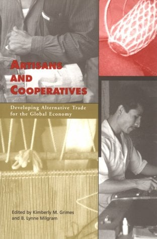 Artisans and Cooperatives: Developing Alternative Trade for the Global Economy 9780816520886