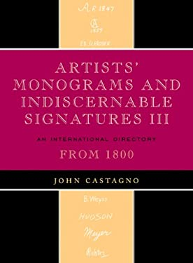 Artists' Monograms and Indiscernible Signatures III: An International Directory from 1800