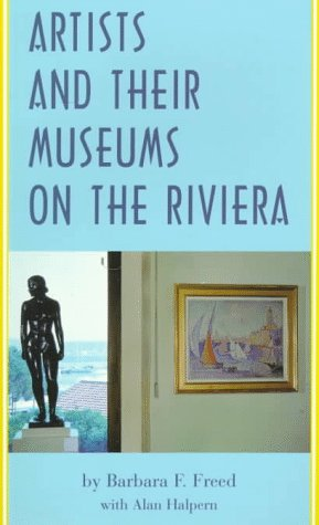 Artists and Their Museums on the Riviera 9780810927612
