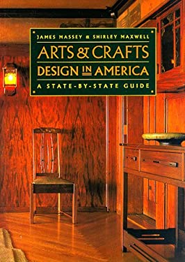 Arts and Crafts Design in America: A State-By-State Guide 9780811818865