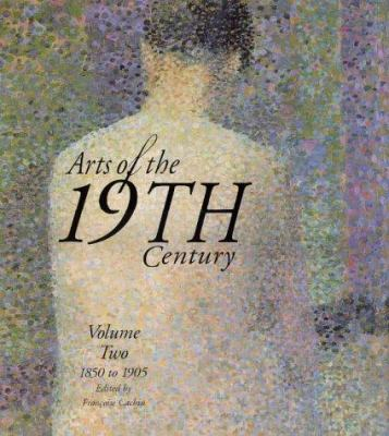Arts of the 19th Century: Vol. 2, 1850 to 1905 9780810919877