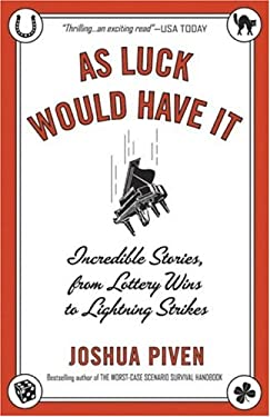 As Luck Would Have It: Incredible Stories, from Lottery Wins to Lightning Strikes 9780812968675