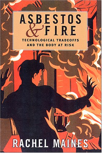 Asbestos and Fire: Technological Tradeoffs and the Body at Risk 9780813535753