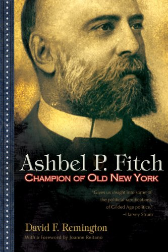 Ashbel P. Fitch: Champion of Old New York 9780815609889