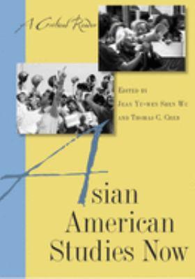 Asian American Studies Now: A Critical Reader 9780813545752
