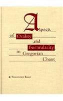 Aspects of Orality and Formularity in Gregorian Chant 9780810112384