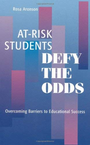 At-Risk Students Defy the Odds: Overcoming Barriers to Educational Success 9780810839922