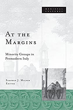 At the Margins: Minority Groups in Premodern Italy 9780816638215