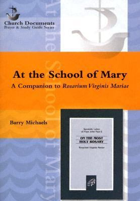 At the School of Mary: Companion to Rosarium Virginis Mariae; Pope John Paul II's Apostolic Letter on the Most Holy Rosary 9780819807786