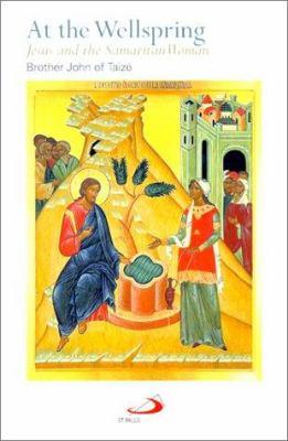At the Wellspring: Jesus and the Samaritan Woman 9780818908927