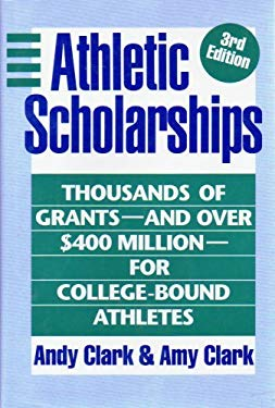 Athletic Scholarships: Thousands of Grants and Over $400 Million for College-Bound Athletes 9780816028924
