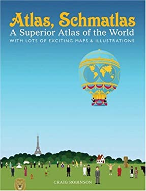 Atlas, Schmatlas: A Superior Atlas of the World 9780810994324
