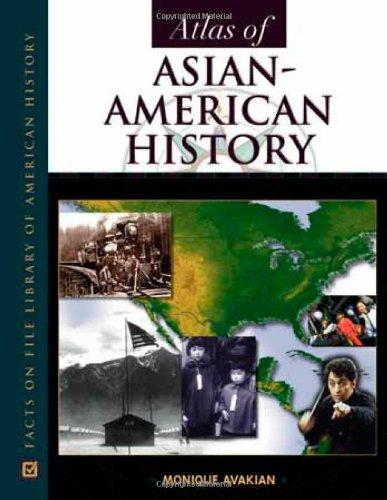 Atlas of Asian-American History 9780816036998