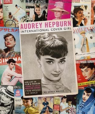 Audrey Hepburn: International Cover Girl 9780811868204