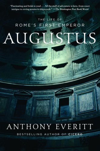 Augustus: The Life of Rome's First Emperor 9780812970586